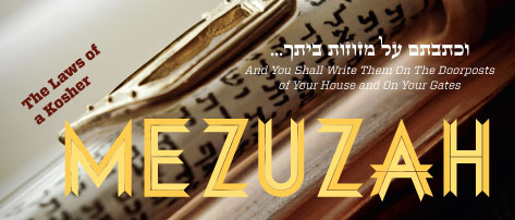 The Kosher Spirit - Nissan 5772/Spring 2012 - The Laws of a Kosher Mezuzah