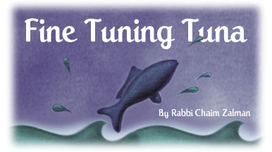 The Kosher Spirit - Tishrei 5764/Fall 2003 - Fine Tuning Tuna